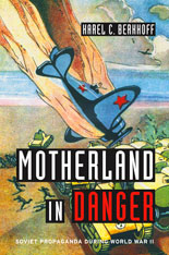 Cover: Motherland in Danger: Soviet Propaganda during World War II