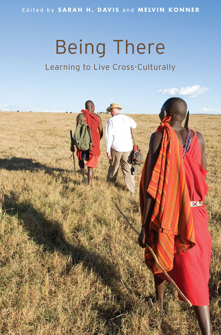 Cover: Being There: Learning to Live Cross-Culturally, from Harvard University Press