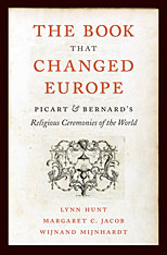 Cover: The Book That Changed Europe: Picart and Bernard's <i>Religious Ceremonies of the World</i>