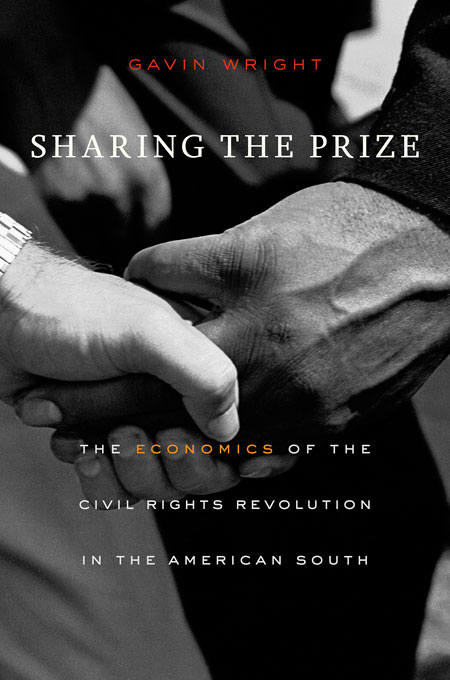 Cover: Sharing the Prize: The Economics of the Civil Rights Revolution in the American South, from Harvard University Press