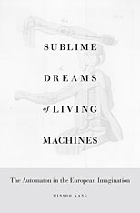 Cover: Sublime Dreams of Living Machines: The Automaton in the European Imagination