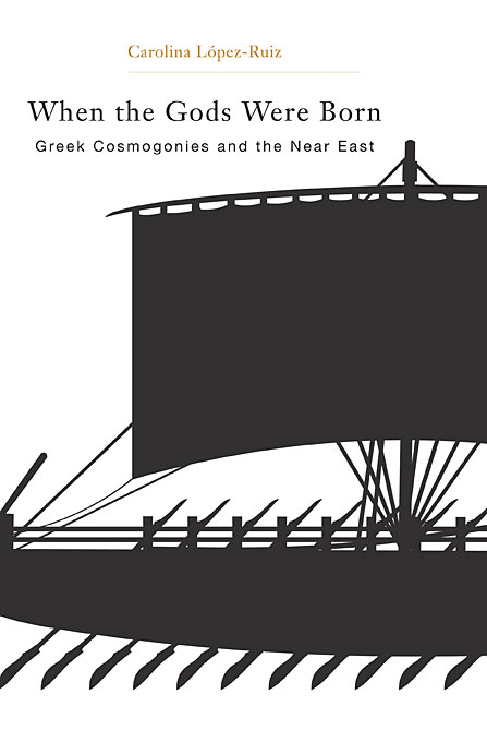 Cover: When the Gods Were Born: Greek Cosmogonies and the Near East, from Harvard University Press
