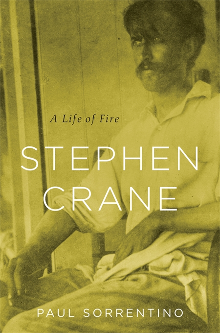 Cover: Stephen Crane: A Life of Fire, from Harvard University Press