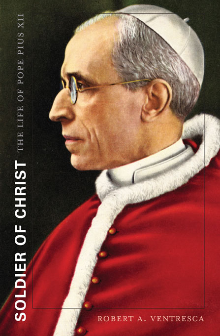 Cover: Soldier of Christ: The Life of Pope Pius XII, from Harvard University Press