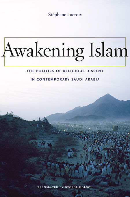 Cover: Awakening Islam: The Politics of Religious Dissent in Contemporary Saudi Arabia, from Harvard University Press
