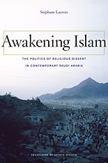 Cover: Awakening Islam: The Politics of Religious Dissent in Contemporary Saudi Arabia