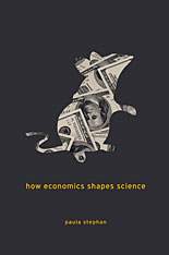 Cover: How Economics Shapes Science, by Paula Stephan, from Harvard University Press