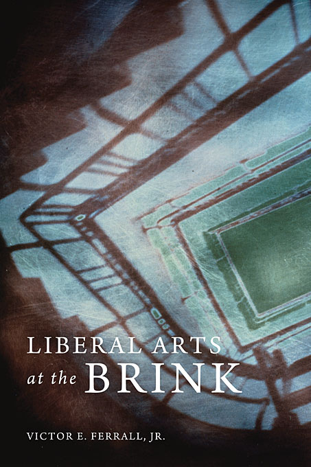 Cover: Liberal Arts at the Brink: , from Harvard University Press