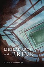 Cover: Liberal Arts at the Brink in HARDCOVER