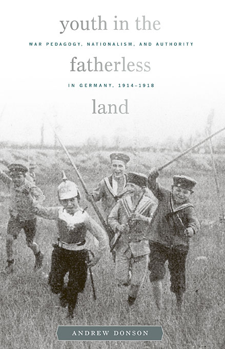 Cover: Youth in the Fatherless Land: War Pedagogy, Nationalism, and Authority in Germany, 1914–1918, from Harvard University Press