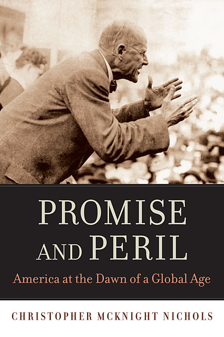 Cover: Promise and Peril: America at the Dawn of a Global Age, from Harvard University Press
