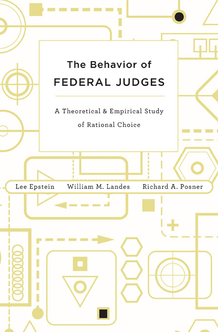 Cover: The Behavior of Federal Judges: A Theoretical and Empirical Study of Rational Choice, from Harvard University Press