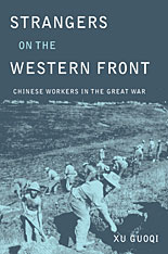 Cover: Strangers on the Western Front: Chinese Workers in the Great War