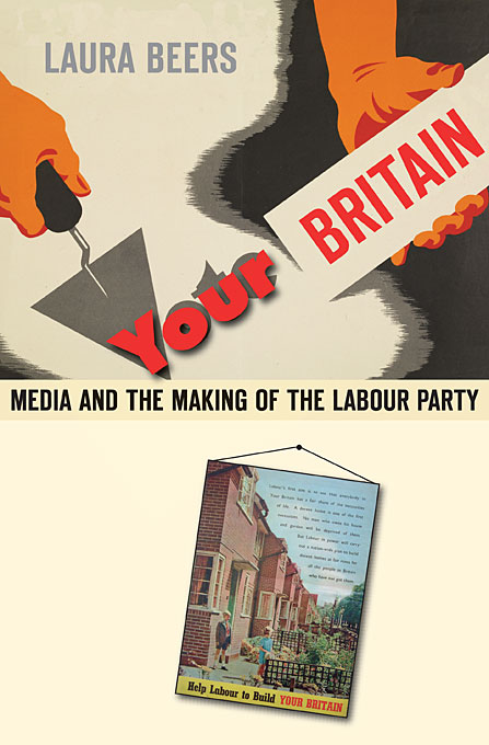 Cover: Your Britain: Media and the Making of the Labour Party, from Harvard University Press