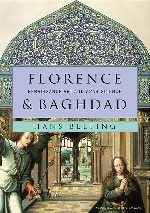 Cover: Florence and Baghdad: Renaissance Art and Arab Science, from Harvard University Press
