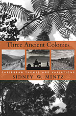 Cover: Three Ancient Colonies: Caribbean Themes and Variations