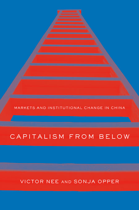 Cover: Capitalism from Below: Markets and Institutional Change in China, from Harvard University Press
