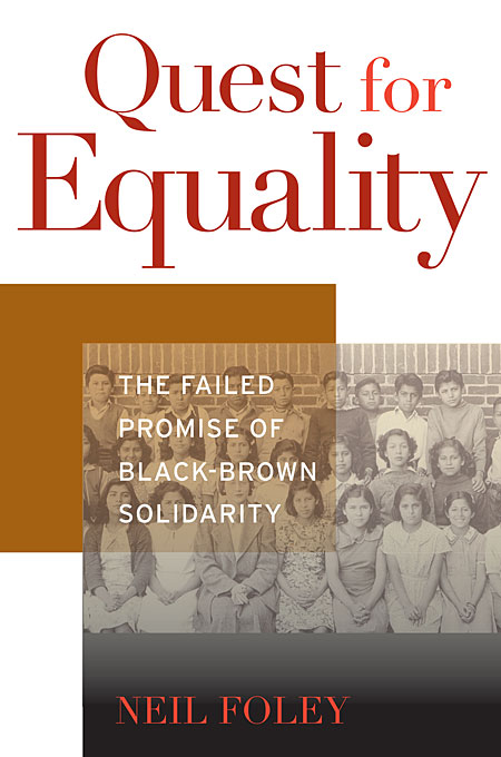 Cover: Quest for Equality: The Failed Promise of Black-Brown Solidarity, from Harvard University Press