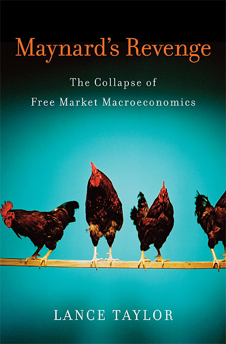 Cover: Maynard's Revenge: The Collapse of Free Market Macroeconomics, from Harvard University Press