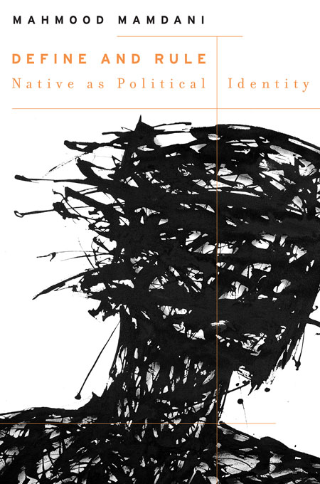 Cover: Define and Rule: Native as Political Identity, from Harvard University Press