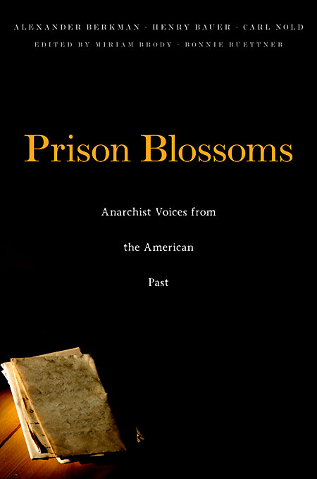 Cover: Prison Blossoms: Anarchist Voices from the American Past, from Harvard University Press