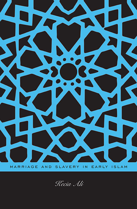 Cover: Marriage and Slavery in Early Islam, from Harvard University Press