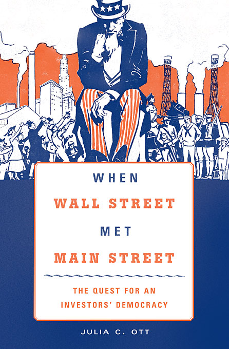 Cover: When Wall Street Met Main Street: The Quest for an Investors' Democracy, from Harvard University Press