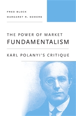 Cover: The Power of Market Fundamentalism: Karl Polanyi's Critique