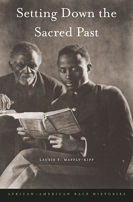 Cover: Setting Down the Sacred Past: African-American Race Histories, from Harvard University Press