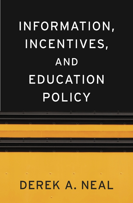 Cover: Information, Incentives, and Education Policy, from Harvard University Press