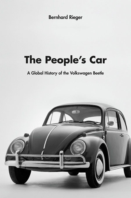 Cover: The People's Car: A Global History of the Volkswagen Beetle , from Harvard University Press