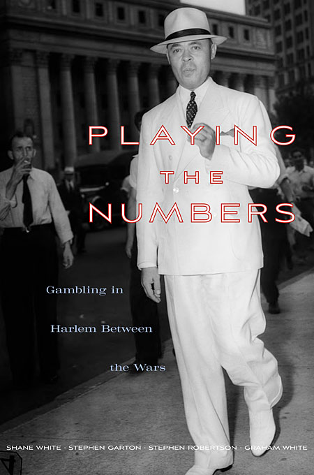 Cover: Playing the Numbers: Gambling in Harlem between the Wars, from Harvard University Press