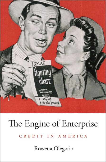 Cover: The Engine of Enterprise: Credit in America, from Harvard University Press