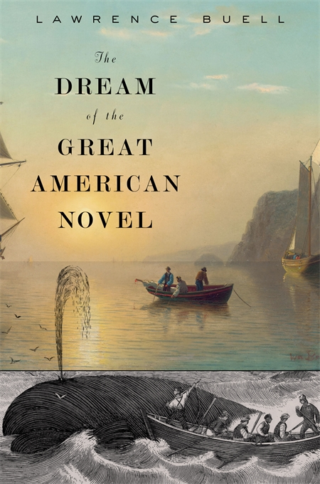 Cover: The Dream of the Great American Novel, from Harvard University Press