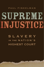 Cover: Supreme Injustice: Slavery in the Nation's Highest Court
