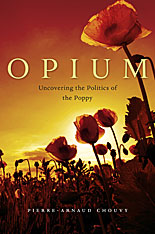 Cover: Opium: Uncovering the Politics of the Poppy