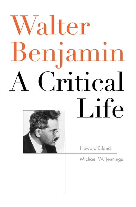 Cover: Walter Benjamin: A Critical Life, from Harvard University Press