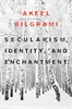 Cover: Secularism, Identity, and Enchantment