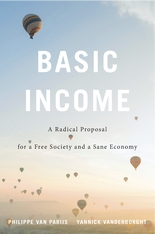 Cover: Basic Income: A Radical Proposal for a Free Society and a Sane Economy, by Philippe Van Parijs and Yannick Vanderborght, from Harvard University Press