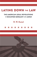 Cover: Laying Down the Law: The American Legal Revolutions in Occupied Germany and Japan