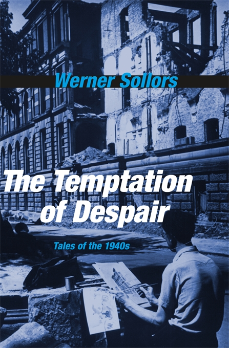 Cover: The Temptation of Despair: Tales of the 1940s, from Harvard University Press