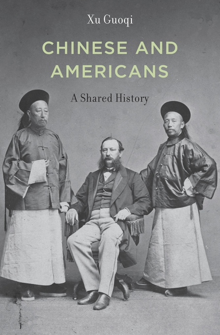 Cover: Chinese and Americans: A Shared History, from Harvard University Press