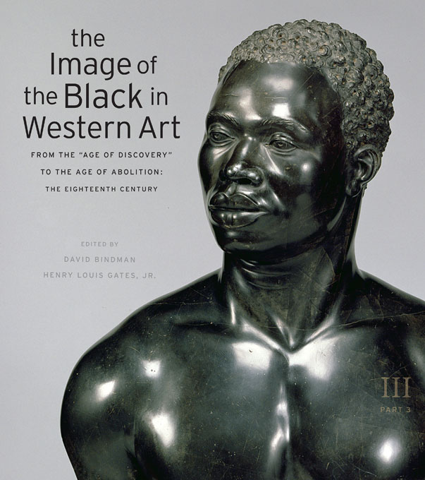 "Cover: The Image of the Black in Western Art, Volume III: From the ""Age of Discovery"" to the Age of Abolition, Part 3: The Eighteenth Century: , from Harvard University Press"