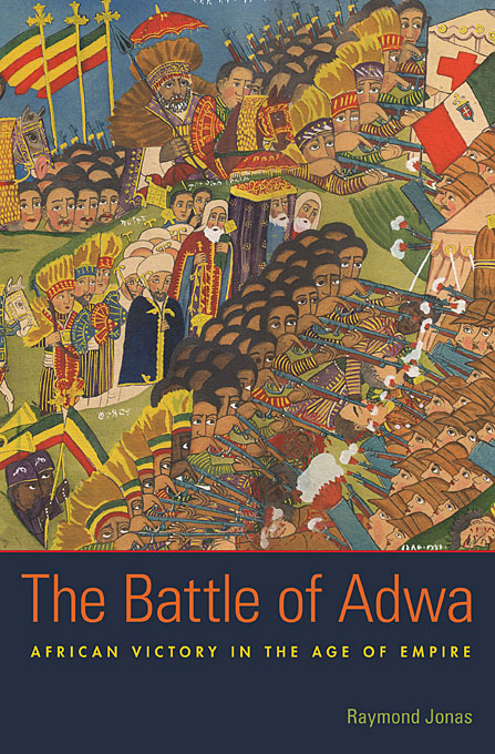 Cover: The Battle of Adwa: African Victory in the Age of Empire, from Harvard University Press