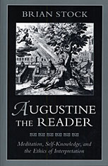 Cover: Augustine the Reader: Meditation, Self-Knowledge, and the Ethics of Interpretation