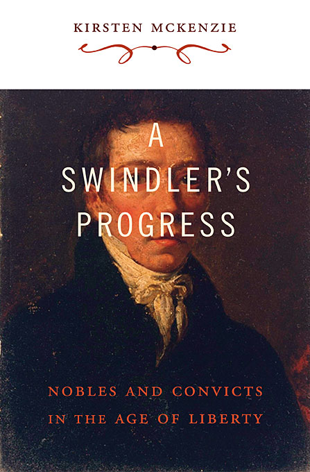 Cover: A Swindler's Progress: Nobles and Convicts in the Age of Liberty, from Harvard University Press