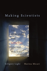 Cover: Making Scientists: Six Principles for Effective College Teaching, by Gregory Light and Marina Micari, from Harvard University Press