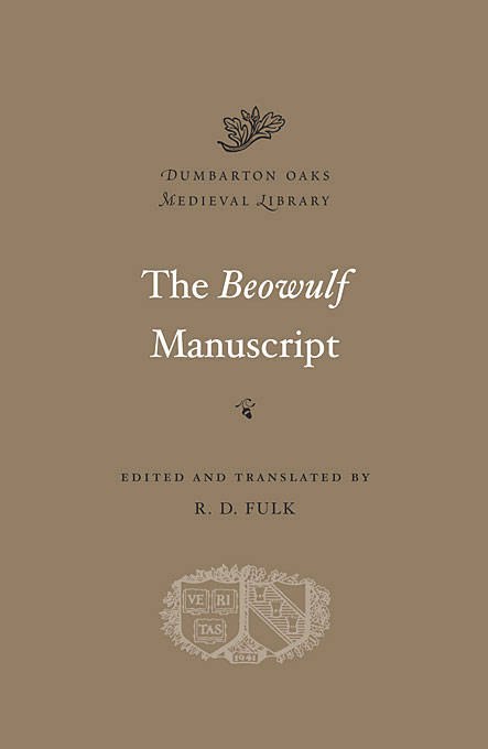 Cover: The Beowulf Manuscript: Complete Texts and <i>The Fight at Finnsburg</i>, edited and translated by R. D. Fulk, from Harvard University Press