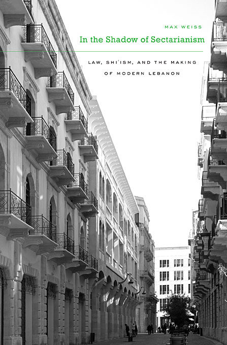 Cover: In the Shadow of Sectarianism: Law, Shi`ism, and the Making of Modern Lebanon, from Harvard University Press