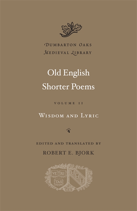 Cover: Old English Shorter Poems, Volume II: Wisdom and Lyric, from Harvard University Press